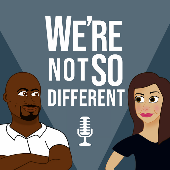 We're Not So Different Podcast